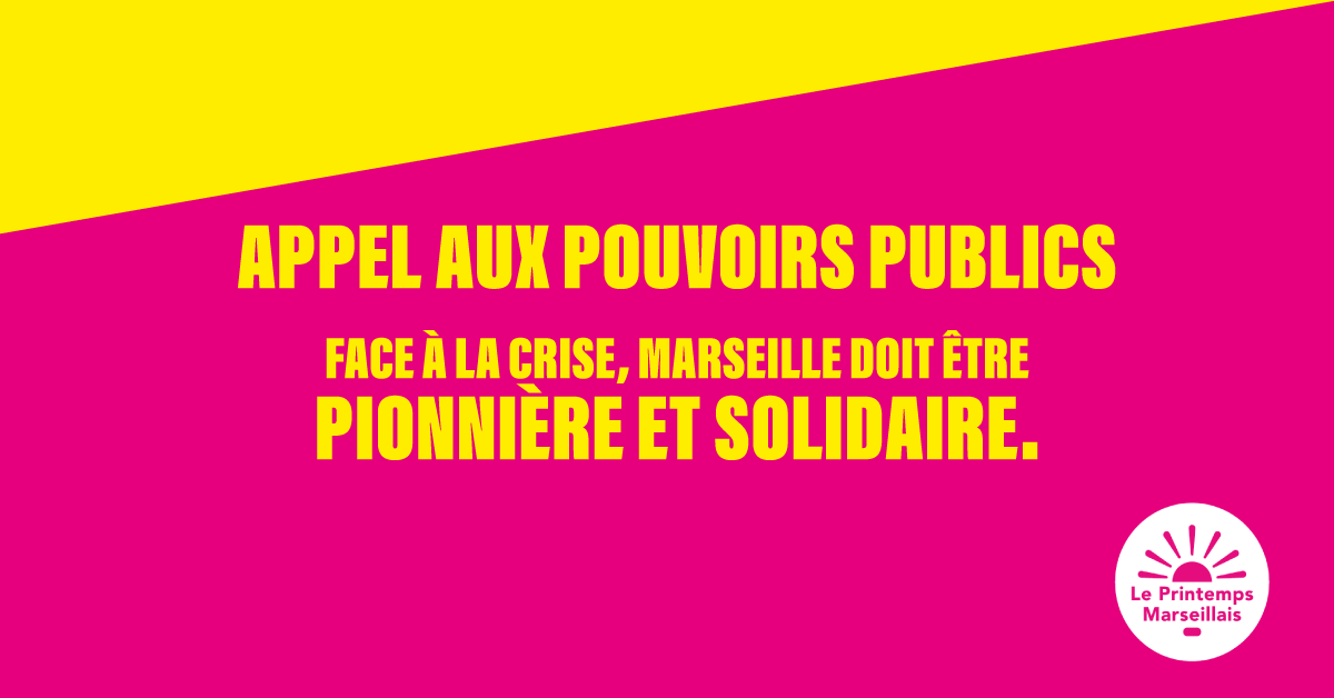 Appel aux pouvoirs publics.                     Face à la crise, Marseille doit être pionnière et solidaire.